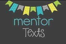 Mentor Texts / Collection of mentor texts to teach reading standards, writing, math