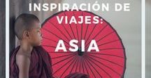 Inspiración de viajes: Asia / Inspiración de viajes: Asia -  Información, guías y consejos para viajar a Asia