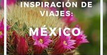 Inspiración de viajes: México / Inspiración de viajes: México - Información, guías y consejos para viajar a México