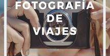 Fotografía de viajes / Fotografía de viajes - Consejos e información práctica para sacar mejores fotos en tus viajes