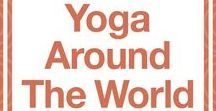 Yoga Around The World / Yoga lifestyle • travel • retreats • international • festivals | Celebrating yoga as a lifestyle • for beginners • yoga workouts • inspiration • poses • for weight loss • for flexibility • photography | ★ yogalifestyles.com
