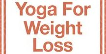 Yoga for Weight Loss / Weight loss • fat loss • losing weight • toning • fat burning • flat belly • get in shape | Celebrating yoga as a lifestyle • for beginners • yoga workouts • inspiration • poses • for weight loss • for flexibility • photography | ★ yogalifestyles.com