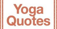Yoga Quotes / Yoga quotes | Celebrating yoga as a lifestyle • for beginners • yoga workouts • inspiration • poses • for weight loss • for flexibility • photography | ★ yogalifestyles.com