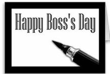 Boss's Day / Show your Boss how great you think he is!