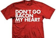 Just ADD Bacon! / Bacon adds favor to anything!