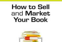BOOK MARKETING: How To / Tons of cool marketing resources for authors, writers, and bloggers. / by Stephanie Inge