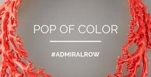 ADMIRAL ROW: Pop of Color / Inspiration for the Admiral Row Girl who loves a good pop of Color l A Sample of Some of Our Products with that Same Spark l Just Keeping it fun