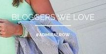ADMIRAL ROW: Bloggers We Love!! / A collage of pins featuring bloggers that inspire us, who loves our products or simply just cuz...