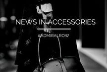 ADMIRAL ROW: News in Accessories / The latest news, trends and reports interesting to the Admiral Row person in you...
