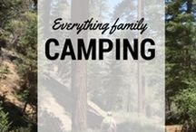 Family Camping / Everything families need to know about camping, including where to camp, gear, top campgrounds, what to do, packing lists, and tips. #camping