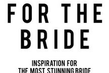 FOR THE BRIDE / INSPIRATION FOR THE BRIDE