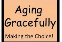 Aging Gracefully / by DeAnn Madden 💋