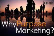 Purpose Marketing / Do Good Work & Work To Do Good