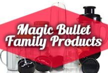 Magic Bullet Family Products / Learn about all the products in the Magic Bullet Family!