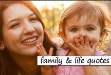 Family & Life Quotes / Cute pictures and/or quotes
