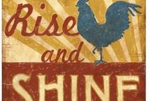 Rise and Shine / by Marsha Chilcoat