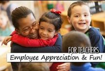 For Teachers: Employee Appreciation & Fun!