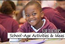 For Teachers: School-Age Activities & Ideas / Activities & Ideas for School- Age Children