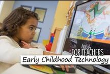 For Teachers: Early Childhood Technology for Teachers and Children / Early Childhood Technology for Teachers and Children