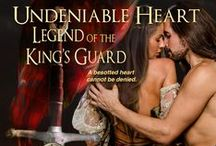 Undeniable Heart / Book 4 - The Legend of the King's Guard series