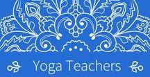 Yoga Teachers / Yoga Teachers, Yoga Teacher Training, Yoga Teacher Tips, Business of Yoga