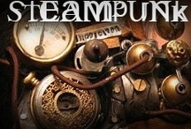 steampunk!!!! / by Sherry Fox Fletcher