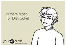 Always Coca Cola / Everything Coca Cola (especially Diet Coke)!