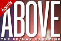 Above Magazine / ABOVE - It's your RE/MAX magazine! Keep up with the latest in real estate. Find tips and insights from top real estate coaches, experts and fellow agents, abovemag.remax.com.