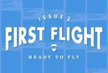 First Flight    |   Ready to Fly / Welcome to Issue 2 of First Flight, the first social magazine curated by seasoned agents for first-time homebuyers. Buying a home can feel daunting, even stifling, so this issue is all about creating momentum for those who are committed, but unsure how to start. So strap yourselves in, let's take to the skies.