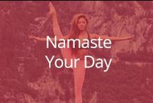 Namaste Your Day / Calm and collective for the fitness enthusiast who loves a mental escape