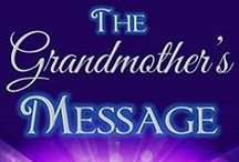 THE GRANDMOTHER'S MESSAGE / The Official Pinterest Board for the family short story ebook / by Marcia Carrington