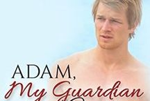 ADAM, MY GUARDIAN ANGEL / The Official Pinterest Board for the short story inspirational ebook  / by Marcia Carrington