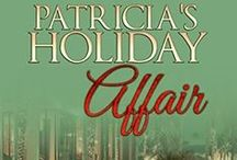PATRICIA'S HOLIDAY AFFAIR / The Official Pinterest Board for the romance novelette / by Marcia Carrington