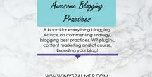 Awesome Blogging Practices / A board for everything blogging. Advice on commenting strategy, blogging best practices, WP plugins, content marketing and of course, branding you blog.
