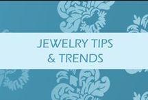 Jewelry Tips & Trends