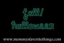 Fall/Halloween / by Mommy's Favorite Things