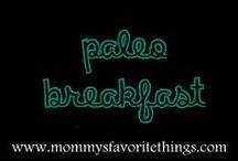 Paleo Breakfast / by Mommy's Favorite Things