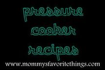 Pressure Cooker Recipes / by Mommy's Favorite Things