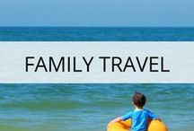 Family Travel / Family travel tips and destination guides for people travelling with kids