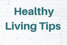 Healthy Living Tips / Healthy living tips
