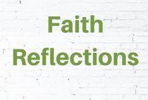 Faith Reflections / Share faith. Delight in God's Word and God's Truth.