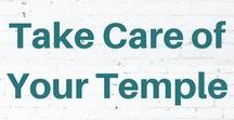 Take Care Of Your Temple
