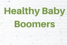 Healthy Baby Boomers / You are not getting older - you are getting better!