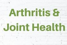 Arthritis & Joint Health / Help for aching joints.