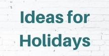 Ideas for Holidays / Ideas and reflections for all types of holidays.