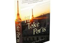 I'll Take Paris - my novel / Set amidst the timeless beauty of Paris, I'll Take Paris is a novel about a journalist's journey into self, love and the true meaning of freedom. Copyright 2015