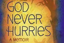 God Never Hurries: My Friend Marcia's Blog