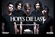 Hopes Die Last / Hopes Die Last is an Italian post-hardcore band from Rome, formed in 2004.