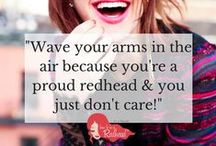 Redhead Quotes / As redheads we know there is plenty to be said about redheads: we are feisty, full-of-life, vibrant.. and more! Share the love and the laughs here. #redhead #quotes #redheadquotes  / by How To Be A Redhead