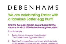 The Eggcellent Hunt / Find the five eggs hidden on our board for the chance to win a £200 Debenhams gift voucher!